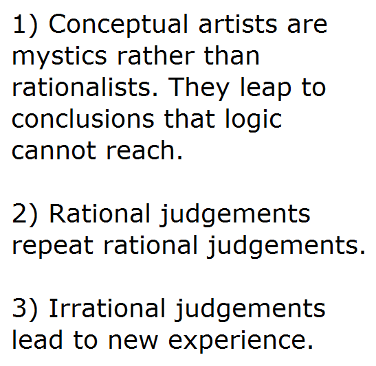 "The first three of Sol Lewitt's ""Sentences on Conceptual Art""."