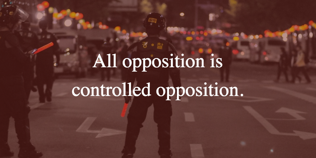 """All opposition is controlled opposition."" Made with Buffer's Pablo."